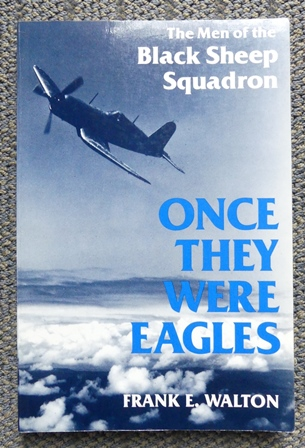 Image for ONCE THEY WERE EAGLES:  THE MEN OF THE BLACK SHEEP SQUADRON.