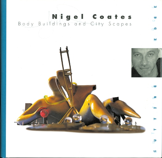 Image for NIGEL COATES:  BODY BUILDINGS AND CITY SCAPES.  (CUTTING EDGE SERIES.)