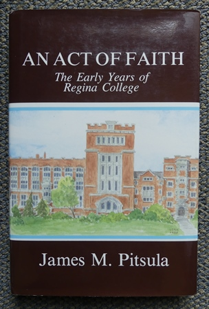 Image for AN ACT OF FAITH:  THE EARLY YEARS OF REGINA COLLEGE.