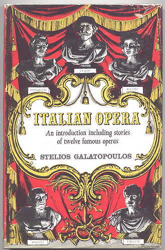 Image for ITALIAN OPERA.  AN INTRODUCTION INCLUDING STORIES OF TWELVE FAMOUS OPERAS.