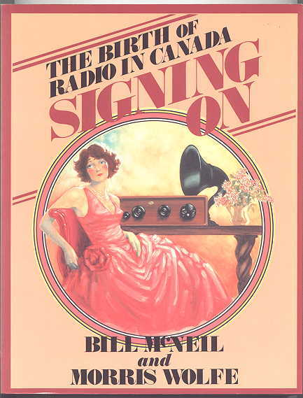Image for SIGNING ON:  THE BIRTH OF RADIO IN CANADA.