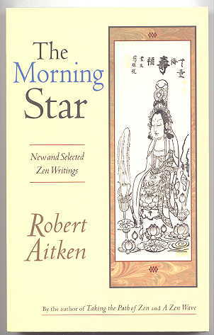 Image for THE MORNING STAR:  NEW AND SELECTED ZEN WRITINGS.