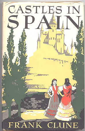 Image for CASTLES IN SPAIN:  A FLYING TRIP FROM AUSTRALIA TO EUROPE WITH SOME QUIXOTICAL PEREGRINATIONS IN THE IBERIAN PENINSULA IN QUEST OF FACTS.