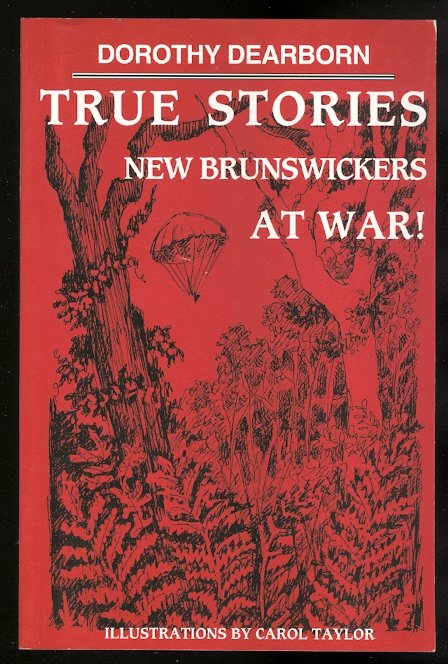 Image for TRUE STORIES:  NEW BRUNSWICKERS AT WAR!