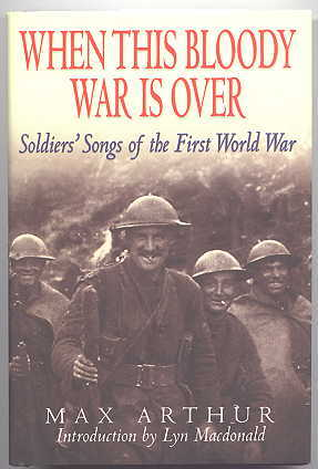 Image for WHEN THIS BLOODY WAR IS OVER:  SOLDIERS' SONGS OF THE FIRST WORLD WAR.