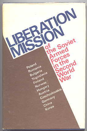 Image for LIBERATION MISSION OF THE SOVIET ARMED FORCES IN THE SECOND WORLD WAR.