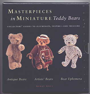 Image for MASTERPIECES IN MINIATURE:  TEDDY BEARS.  COLLECTORS' GUIDES TO ILLUMINATE, INSPIRE - AND TREASURE.  SLIPCASE CONTAINING THREE BOOKS: ANTIQUE BEARS; ARTISTS' BEARS; AND, BEAR EPHEMERA.