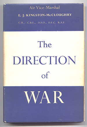 Image for THE DIRECTION OF WAR:  A CRITIQUE OF THE POLITICAL DIRECTION AND HIGH COMMAND IN WAR.