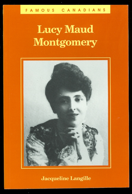 Image for LUCY MAUD MONTGOMERY.  FAMOUS CANADIAN SERIES.