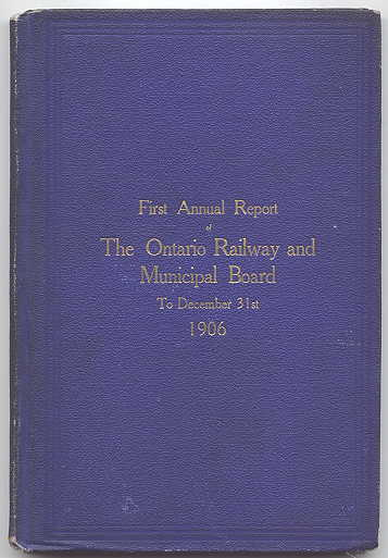 Image for ANNUAL REPORT OF THE ONTARIO RAILWAY AND MUNICIPAL BOARD TO DECEMBER 31st 1906.