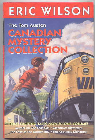 Image for THE TOM AUSTEN CANADIAN MYSTERY COLLECTION.  (CONTAINS:  MURDER ON THE CANADIAN; VANCOUVER NIGHTMARE; THE CASE OF THE GOLDEN BOY; AND, THE KOOTENAY KIDNAPPER.)