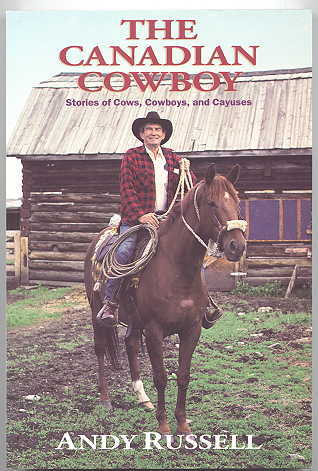 Image for THE CANADIAN COWBOY:  STORIES OF COWS, COWBOYS, AND CAYUSES.
