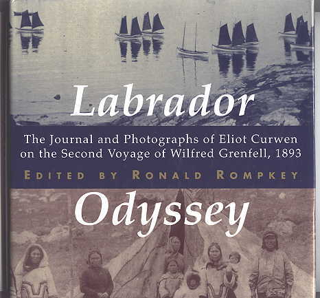 Image for LABRADOR ODYSSEY:  THE JOURNAL AND PHOTOGRAPHS OF ELIOT CURWEN ON THE SECOND VOYAGE OF WILFRED GRENFELL, 1893.