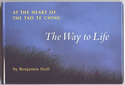 Image for THE WAY TO LIFE:  AT THE HEART OF THE TAO TE CHING.