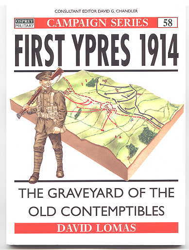 Image for FIRST YPRES 1914:  THE GRAVEYARD OF THE OLD CONTEMPTIBLES.  OSPREY MILITARY CAMPAIGN SERIES 58.
