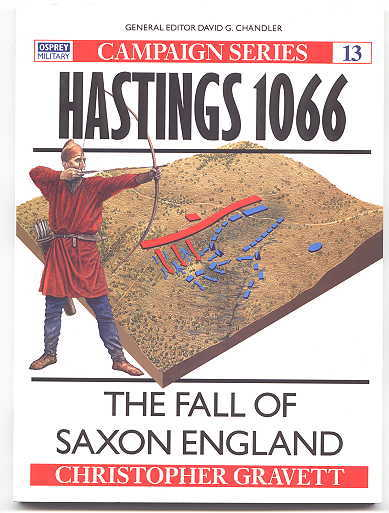 Image for HASTINGS 1066:  THE FALL OF SAXON ENGLAND.  OSPREY MILITARY CAMPAIGN SERIES 13.