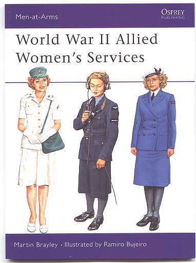 Image for WORLD WAR II ALLIED WOMEN'S SERVICES.  OSPREY MILITARY MEN-AT-ARMS SERIES 357.