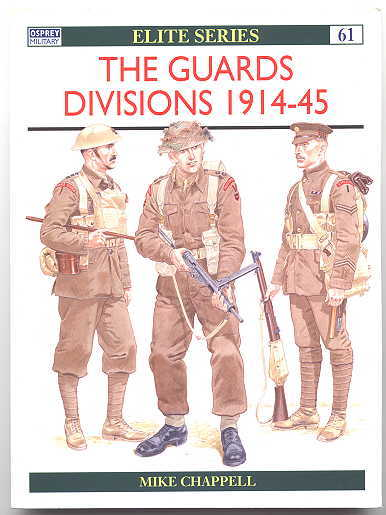 Image for THE GUARDS DIVISIONS 1914-45.  OSPREY MILITARY ELITE SERIES 61.