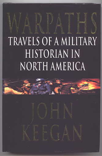 Image for WARPATHS:  TRAVELS OF A MILITARY HISTORIAN IN NORTH AMERICA.