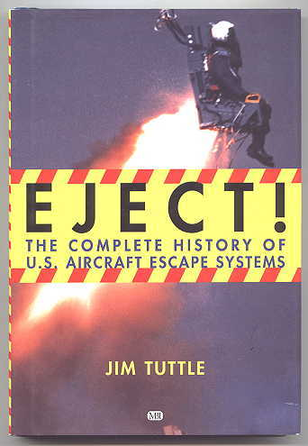 Image for EJECT!:  THE COMPLETE HISTORY OF U.S. AIRCRAFT ESCAPE SYSTEMS.