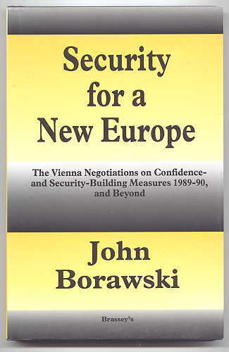 Image for SECURITY FOR A NEW EUROPE:  THE VIENNA NEGOTIATIONS ON CONFIDENCE- AND SECURITY-BUILDING MEASURES 1989-90, AND BEYOND.