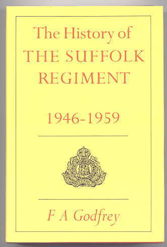 Image for THE HISTORY OF THE SUFFOLK REGIMENT 1946-1959.