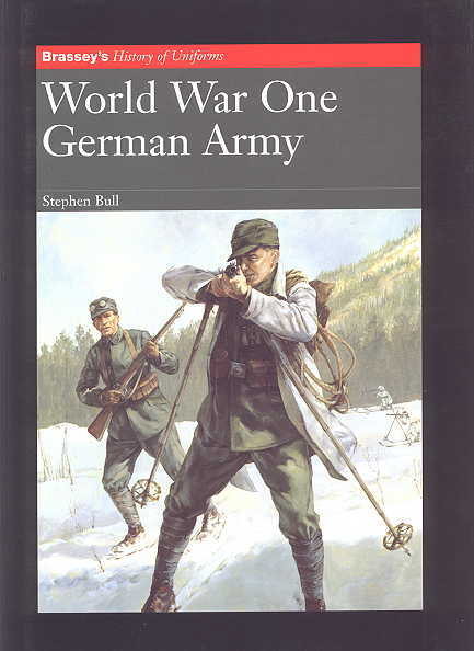 Image for WORLD WAR ONE: GERMAN ARMY.  BRASSEY'S HISTORY OF UNIFORMS SERIES.