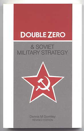 Image for DOUBLE ZERO AND SOVIET MILITARY STRATEGY: IMPLICATIONS FOR WESTERN SECURITY.  REVISED AND UPDATED.