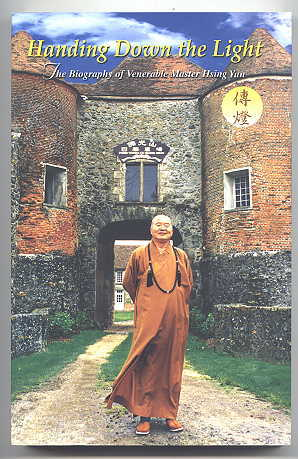 Image for HANDING DOWN THE LIGHT: THE BIOGRAPHY OF VENERABLE MASTER HSING YUN.