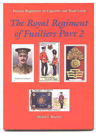 Image for THE ROYAL REGIMENT OF FUSILIERS.  PART 2. THE ROYAL FUSILIERS (CITY OF LONDON REGIMENT) (FORMERLY 7TH FOOT), THE LANCASHIRE FUSILIERS (FORMERLY 20TH FOOT).  FAMOUS REGIMENTS ON CIGARETTE & TRADE CARDS SERIES.