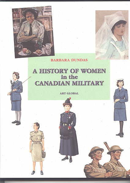 Image for A HISTORY OF WOMEN IN THE CANADIAN MILITARY.