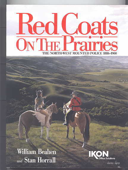 Image for RED COATS ON THE PRAIRIES: THE NORTH-WEST MOUNTED POLICE 1886-1900.