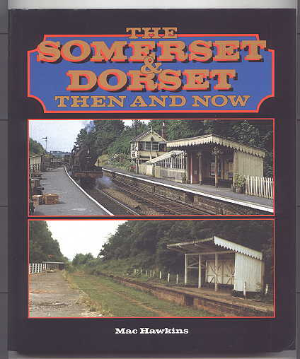 Image for THE SOMERSET & DORSET THEN AND NOW.