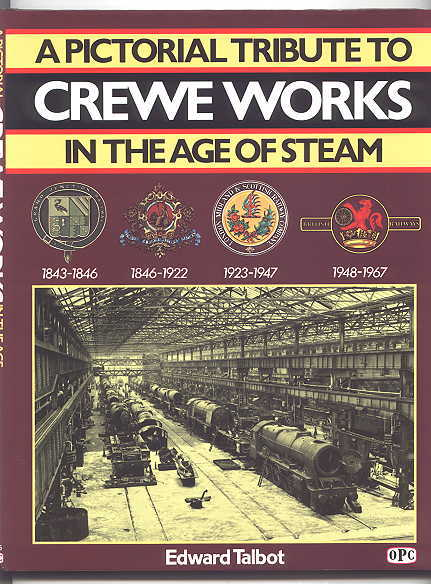 Image for CREWE WORKS IN THE AGE OF STEAM: A PICTORIAL TRIBUTE.