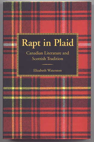 Image for RAPT IN PLAID: CANADIAN LITERATURE AND SCOTTISH TRADITION.