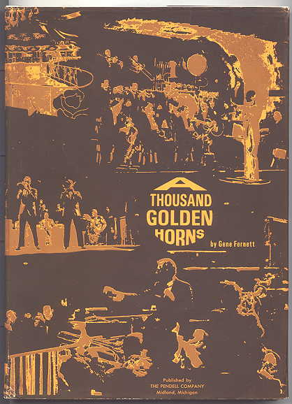 Image for A THOUSAND GOLDEN HORNS: THE EXCITING AGE OF AMERICA'S GREATEST DANCE BANDS.