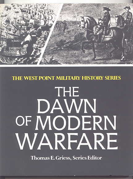 Image for THE DAWN OF MODERN WARFARE.  THE WEST POINT MILITARY HISTORY SERIES.