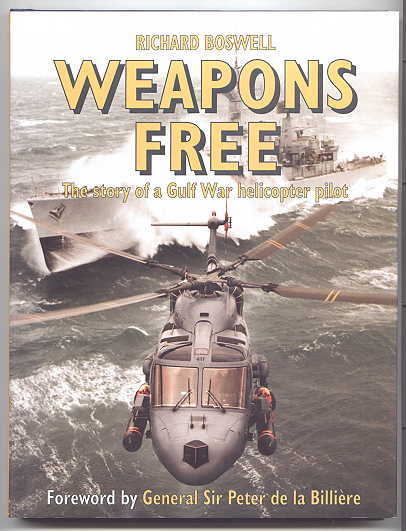 Image for WEAPONS FREE.  THE STORY OF A GULF WAR HELICOPTER PILOT.