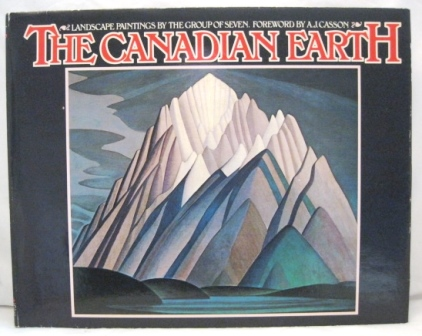 Image for THE CANADIAN EARTH:  LANDSCAPE PAININGS BY THE GROUP OF SEVEN.