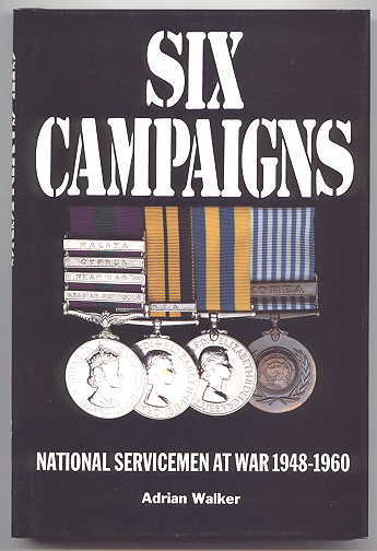 Image for SIX CAMPAIGNS: NATIONAL SERVICEMEN ON ACTIVE SERVICE 1948-1960.