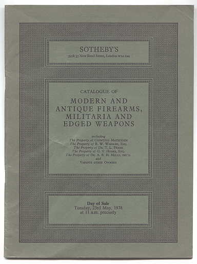 Image for MODERN AND ANTIQUE FIREARMS, MILITARIA AND EDGED WEAPONS.  INCLUDING THE PROPERTY OF COUNTESS MATHIESEN, R.W. WARMAN, ESQ., DR. T.L. FRANK, G.V. HOARE, ESQ., DR. A.R.H. MILLS, DEC'D. AND VARIOUS OTHER OWNERS.