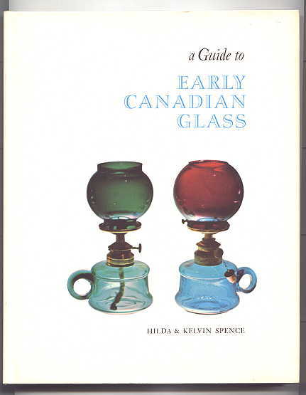 Image for A GUIDE TO EARLY CANADIAN GLASS.
