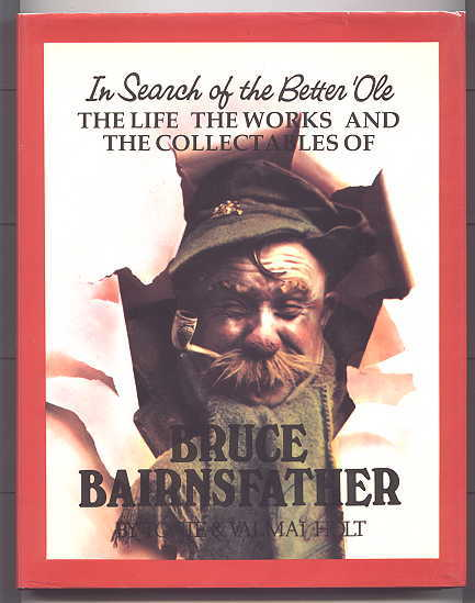 Image for IN SEARCH OF THE BETTER 'OLE:  THE LIFE, THE WORKS AND THE COLLECTABLES OF BRUCE BAIRNSFATHER.