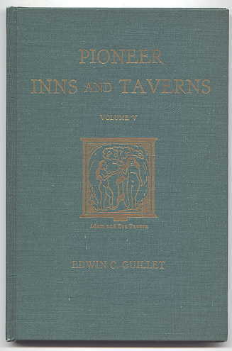 Image for PIONEER INNS & TAVERNS.  VOLUME V. THE ORIGINS OF TAVERN NAMES AND SIGNS IN GREAT BRITAIN AND AMERICA.
