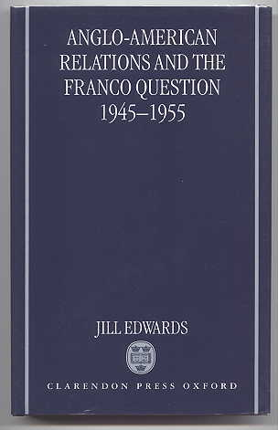 Image for ANGLO-AMERICAN RELATIONS AND THE FRANCO QUESTION 1945-1955.