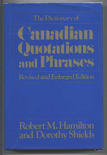 Image for THE DICTIONARY OF CANADIAN QUOTATIONS AND PHRASES.  REVISED AND ENLARGED EDITION.