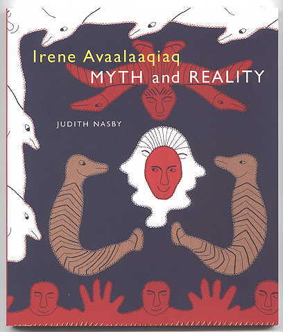 Image for IRENE AVAALAAQIAQ:  MYTH AND REALITY.