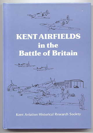 Image for KENT AIRFIELDS IN THE BATTLE OF BRITAIN.