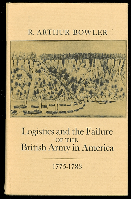 Image for LOGISTICS AND THE FAILURE OF THE BRITISH ARMY IN AMERICA, 1775-1783.
