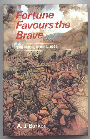 Image for FORTUNE FAVOURS THE BRAVE: THE BATTLE OF THE HOOK, KOREA 1953.